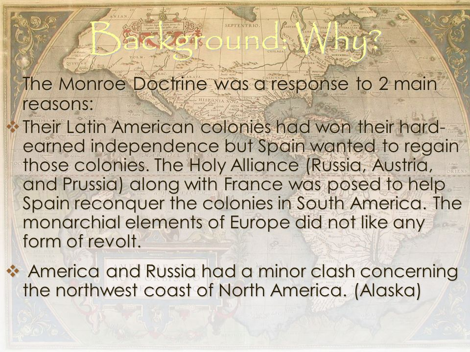 monroe doctrine ppt video online  background why the monroe doctrine was a response to 2 main reasons