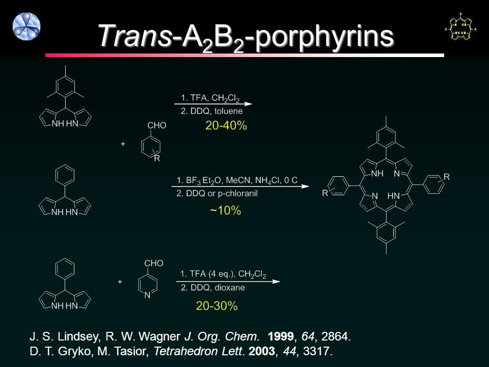 Trans-A2B2-porphyrins J. S. Lindsey, R. W. Wagner J.