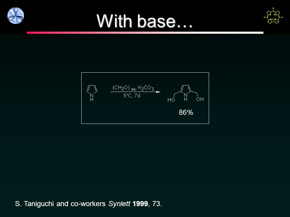 With base… S. Taniguchi and co-workers Synlett 1999, 73.