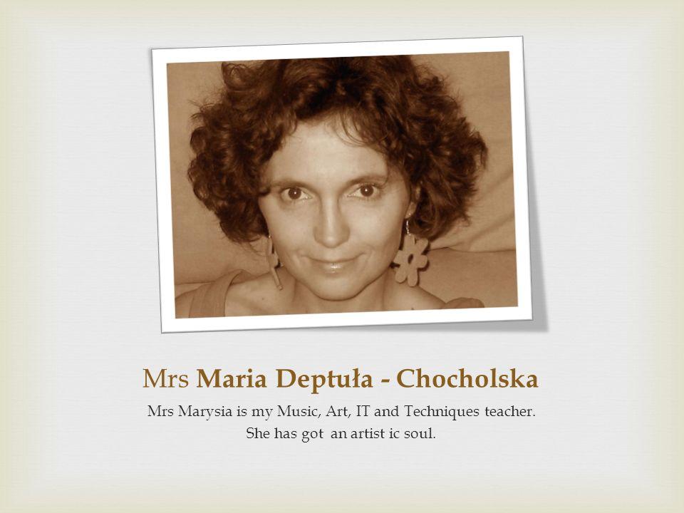 Mrs Maria Deptuła - Chocholska