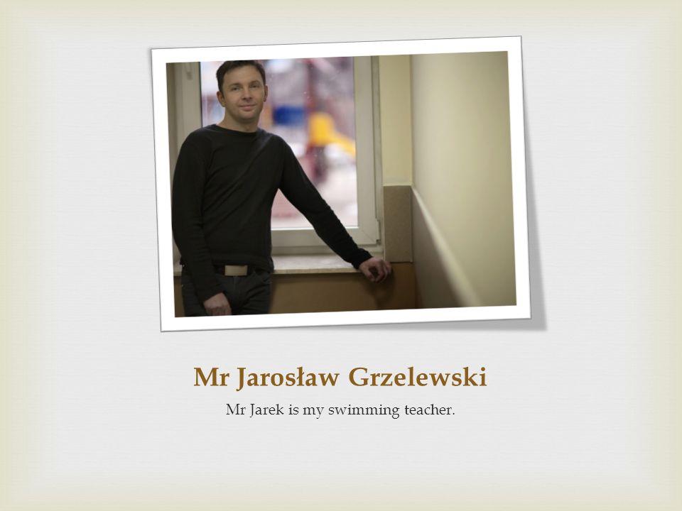 Mr Jarosław Grzelewski