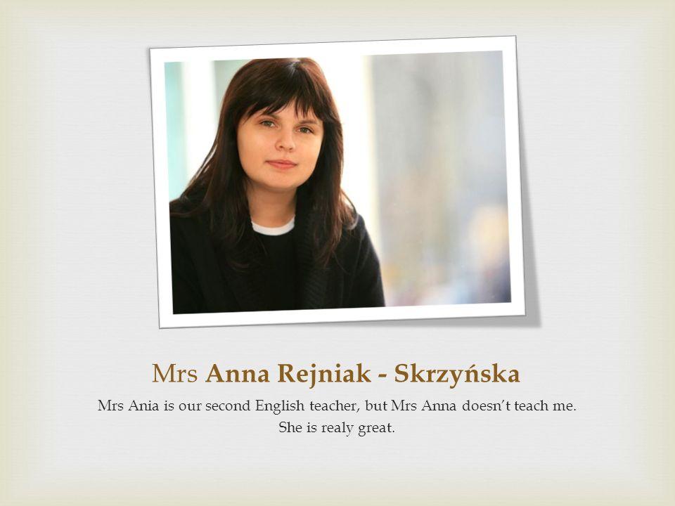 Mrs Anna Rejniak - Skrzyńska