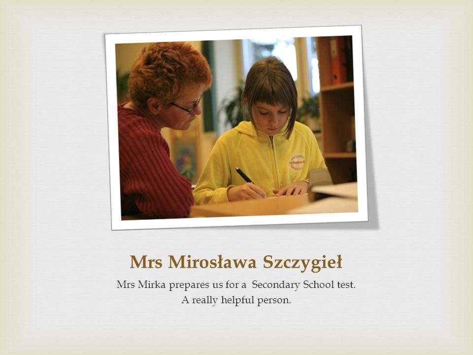 Mrs Mirosława Szczygieł