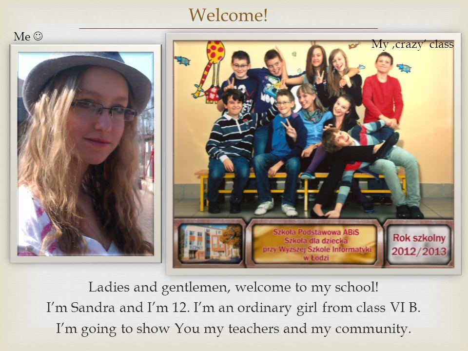 Welcome! Ladies and gentlemen, welcome to my school!