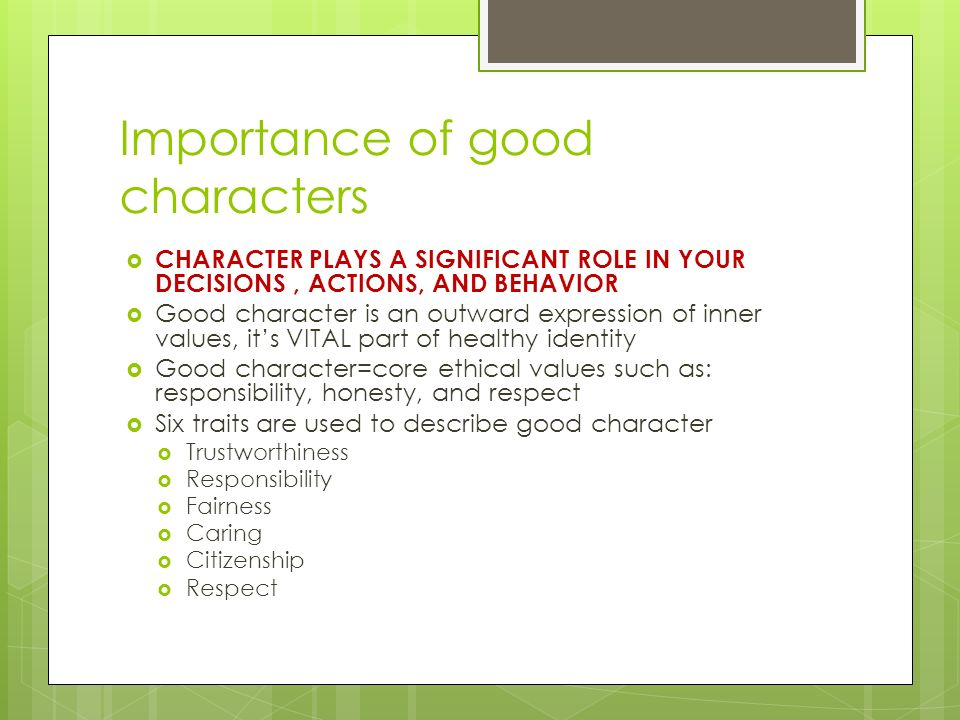 Importance of good characters