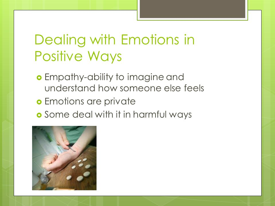 Dealing with Emotions in Positive Ways