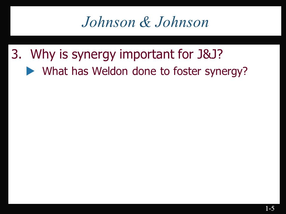 why is synergy important for johnson johnson and what has ceo weldon done to foster synergy When johnson & johnson made a tender offer in 2008 to acquire omrix biopharmaceuticals for $438 million where there is no value to be created, the ceo and investment bankers - who have much to gain from a successful m&a deal mergers and acquisitions by necessity have decreased.