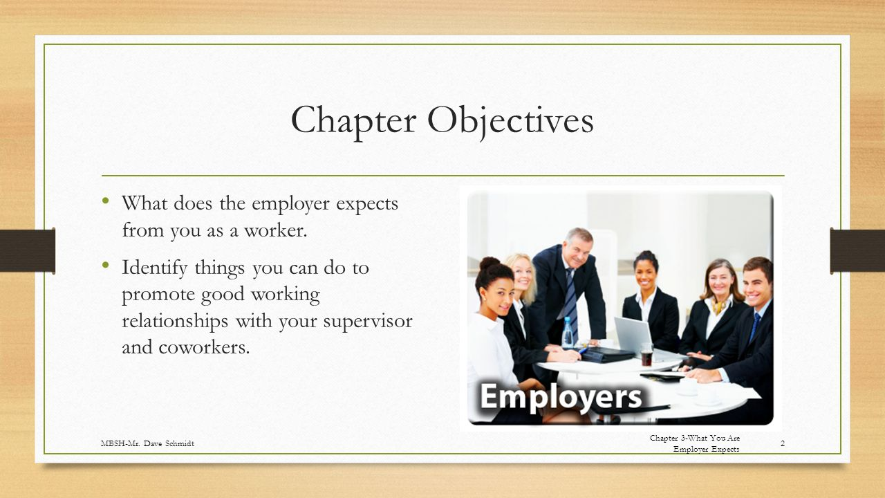 Chapter Objectives What does the employer expects from you as a worker.