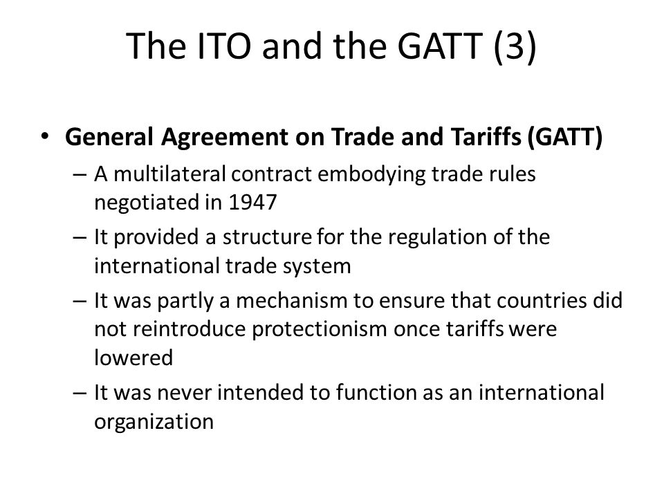 The evolution of the global trade regime ppt video online download the ito and the gatt 3 general agreement on trade and tariffs gatt platinumwayz