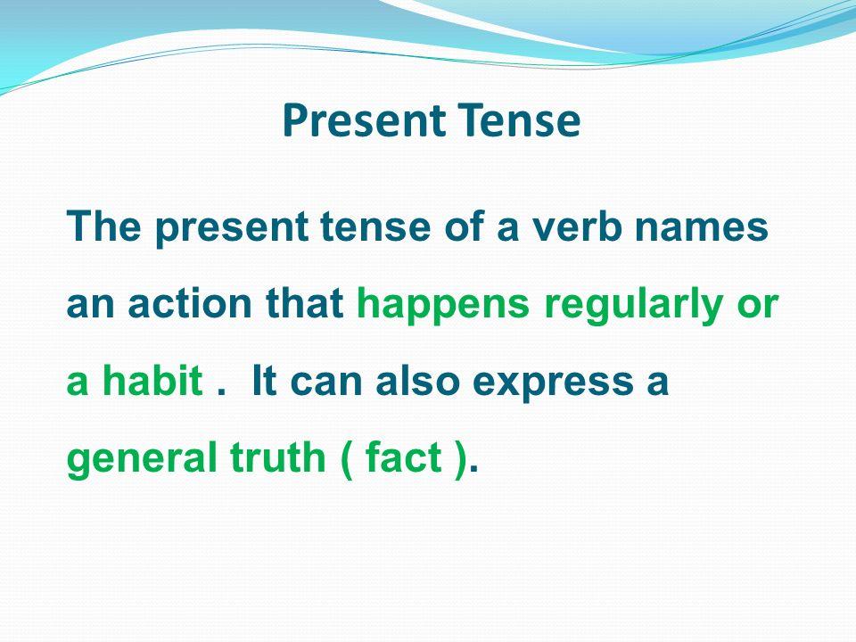 Unit 1 Present, Past, and Future Tenses