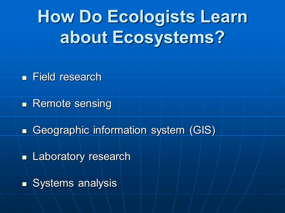 How Do Ecologists Learn about Ecosystems