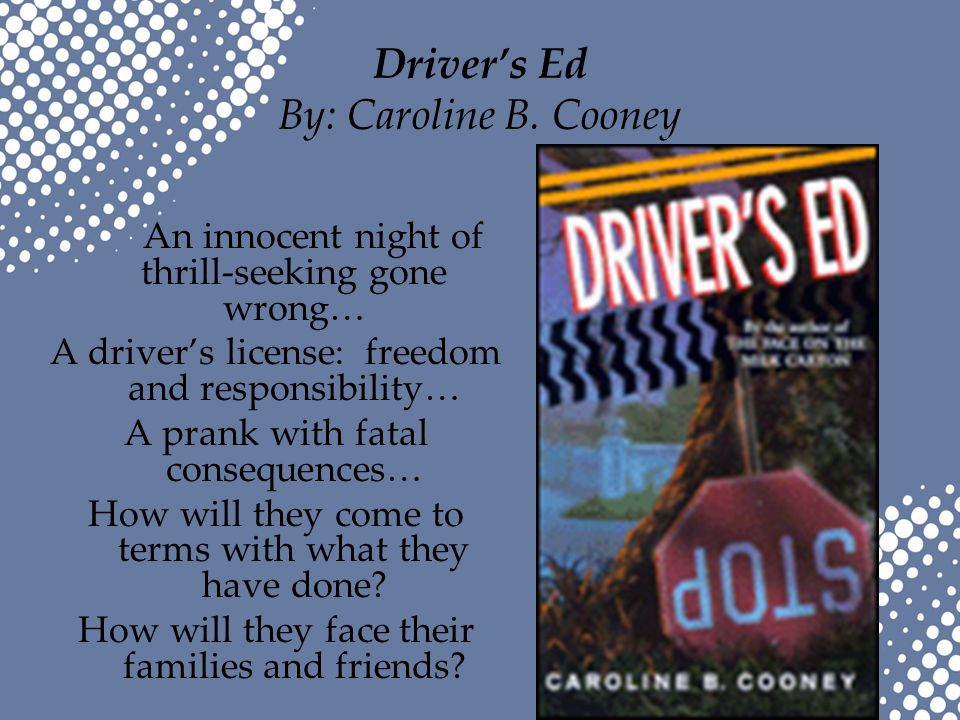 a review of the book drivers ed by caroline cooney Remy marland and morgan campbell are attracted to each other in mr fielding's driver's-ed more by caroline b cooney and one book they believe to be most.