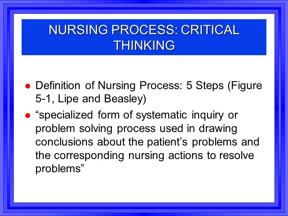 nursing process and critical thinking practice test In these roles, critical thinking tests represent some of the strongest predictors of performance known, making them invaluable selection tools concepts critical thinking is a next-generation, computer adaptive online ability test, designed to predict performance quickly, accurately and fairly, all while providing an exceptional candidate.
