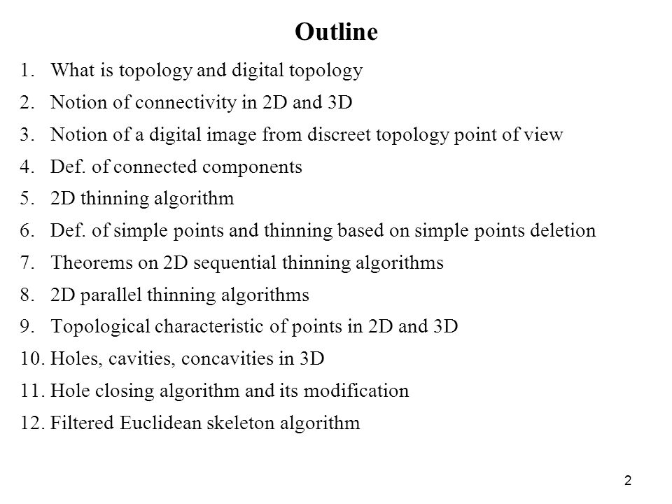 Outline What is topology and digital topology