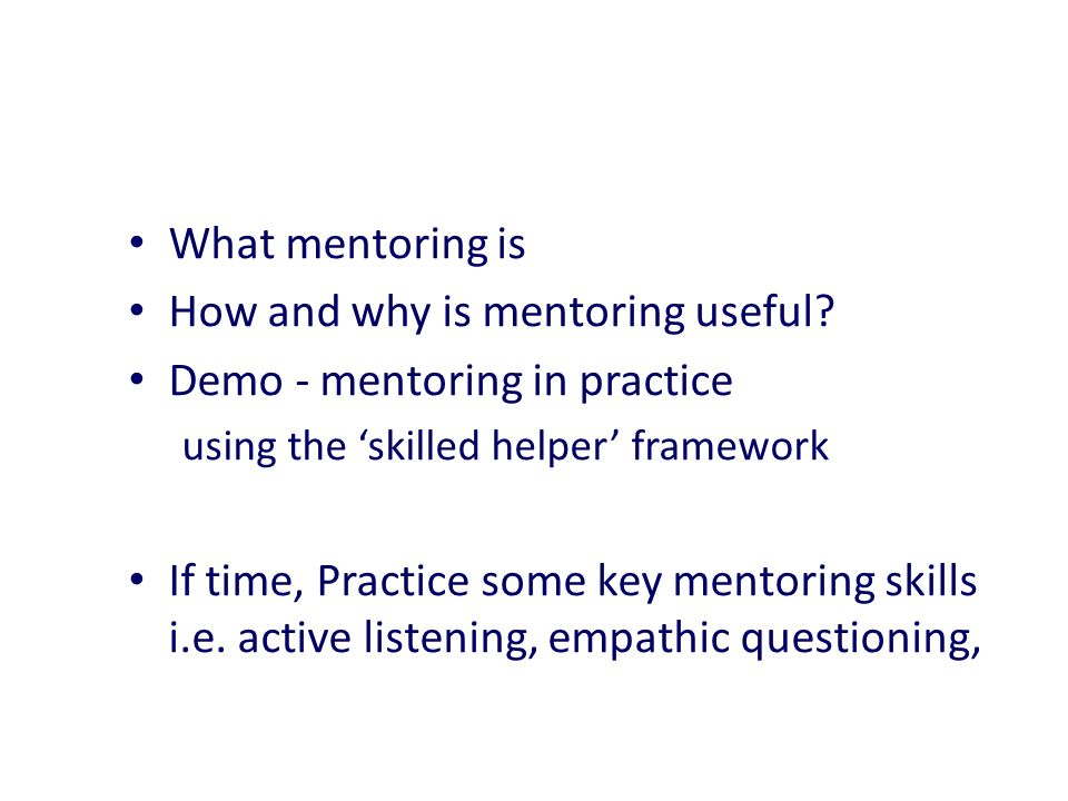 mentoring in practice Effective practice for mentoring™ advisory committee for their assistance in   practice for mentoring™ is intended to give this generation of practitioners a set.
