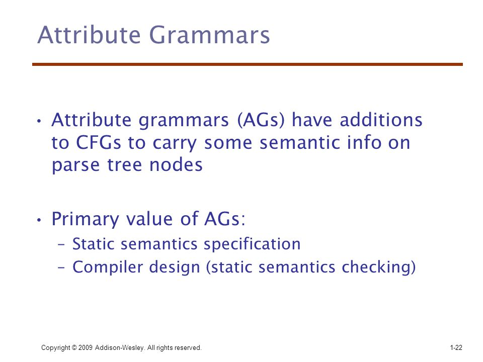 attribute grammar S-attributed grammar jump to  attribute evaluation in s-attributed grammars can be incorporated conveniently in both top-down parsing and bottom-up parsing.