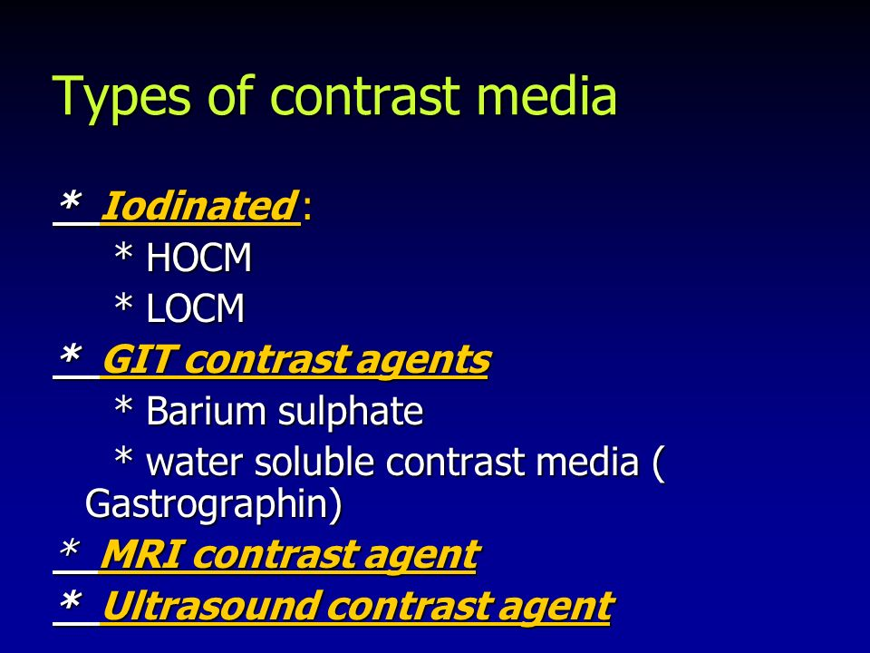 Contrast media dr ahmed refaey frcr ppt video online Types of contrast
