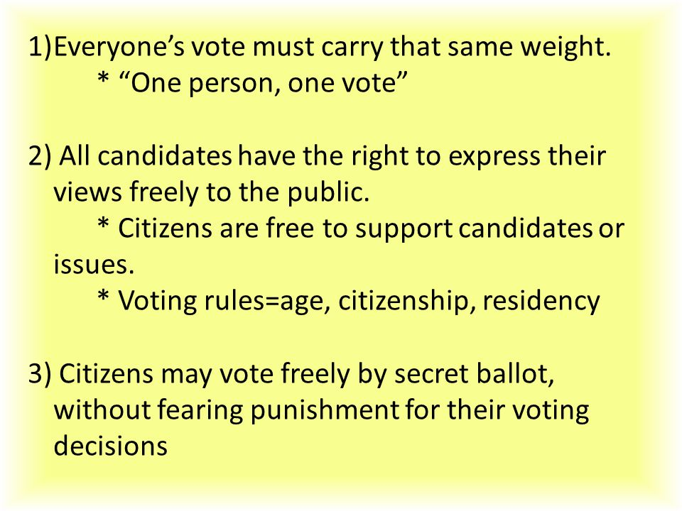Everyone's vote must carry that same weight.