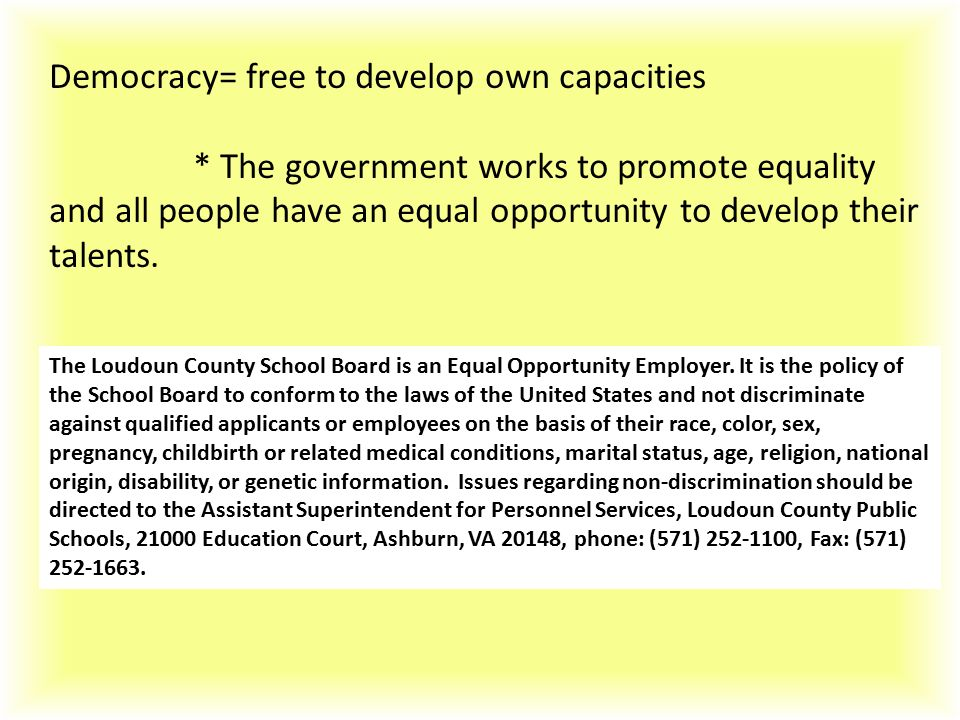 Democracy= free to develop own capacities