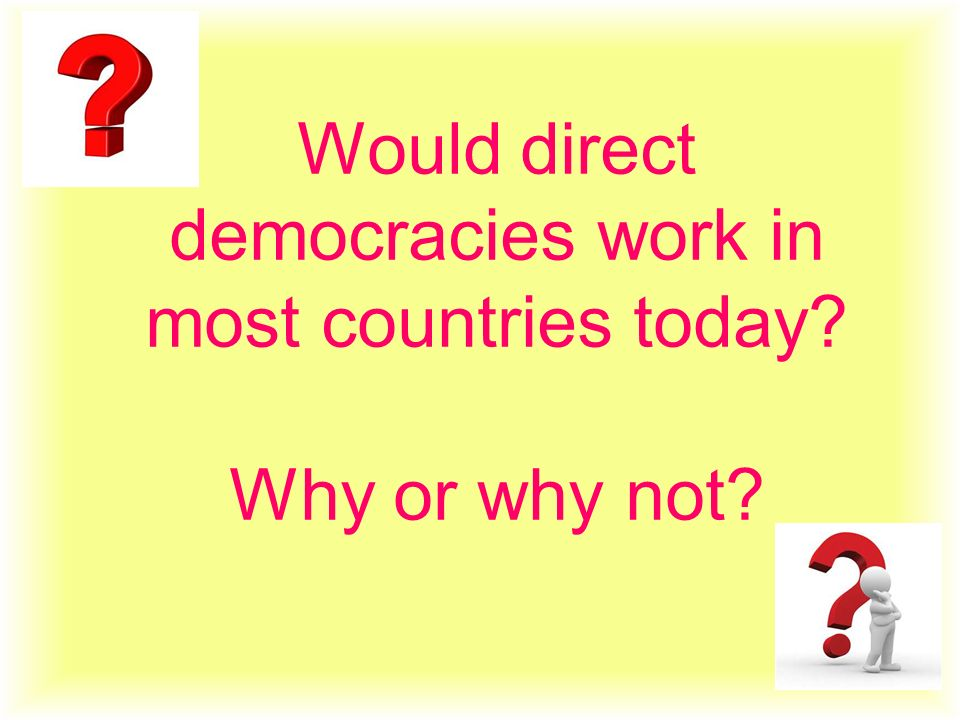 Would direct democracies work in most countries today