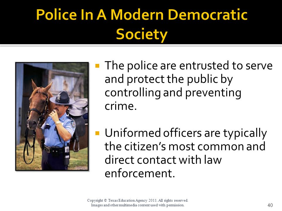the role of law enforcement officers in society The enforcement of the law is one of the most influential mechanisms for social control in fact, there exists no governmental function that controls or directs the activities of the public as much as law enforcement law enforcement is [.