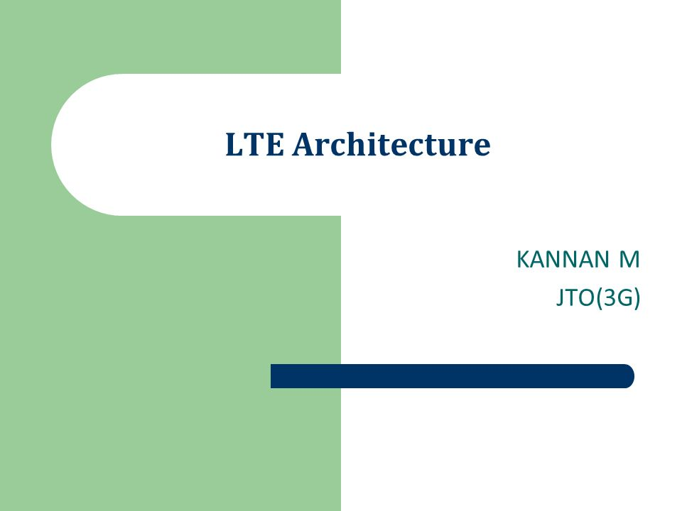 Lte architecture kannan m jto 3g ppt video online download for Architecture lte