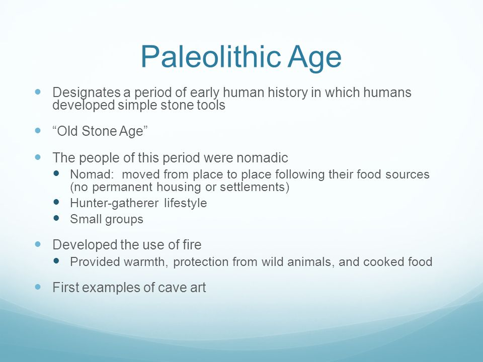 the impacts of hunting and gathering in the paleolithic period Prehistory is the period that human beings used tools made of stone and lived on hunting and gathering in the neolithic age paleolithic hunting & gathering.