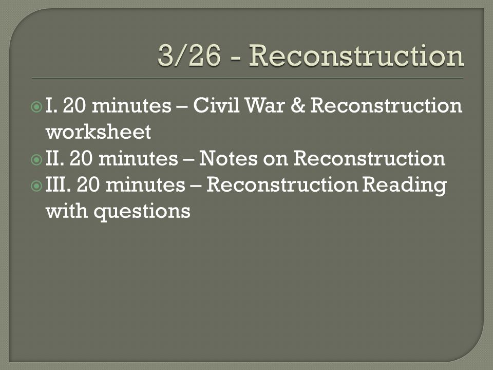 326 Reconstruction I 20 Minutes Civil War. 326 Reconstruction I 20 Minutes Civil War Worksheet. Worksheet. Worksheet On Reconstruction At Mspartners.co