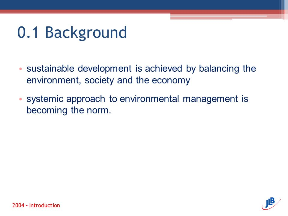 0.1 Background sustainable development is achieved by balancing the environment, society and the economy.