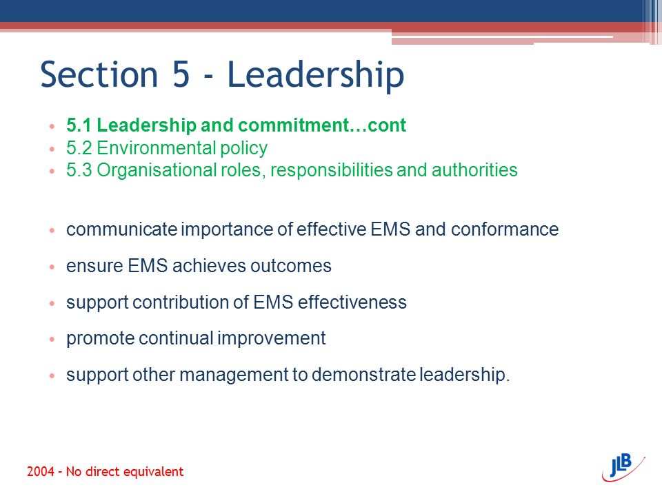 Section 5 - Leadership 5.1 Leadership and commitment…cont