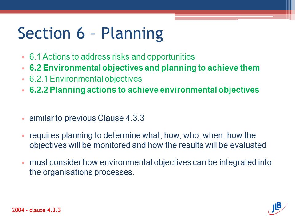 Section 6 – Planning 6.1 Actions to address risks and opportunities