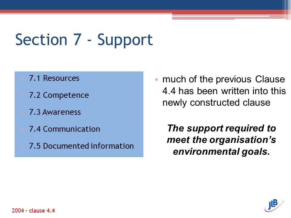 The support required to meet the organisation's environmental goals.