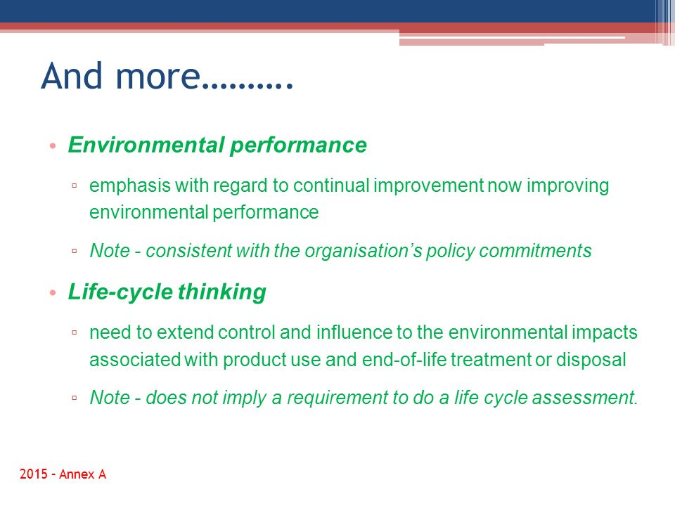 And more………. Environmental performance Life-cycle thinking