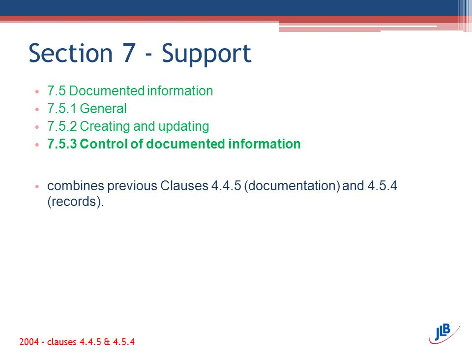 Section 7 - Support 7.5 Documented information 7.5.1 General