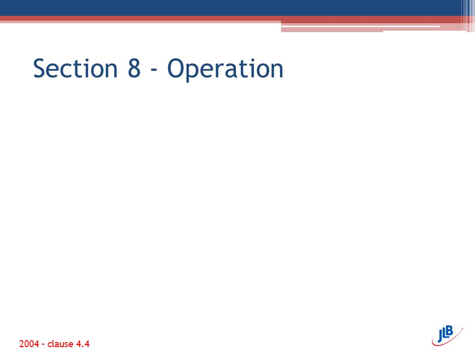 Section 8 - Operation 2004 – clause 4.4