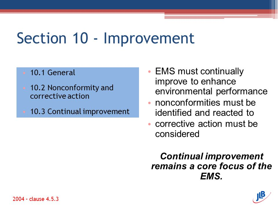 Continual improvement remains a core focus of the EMS.