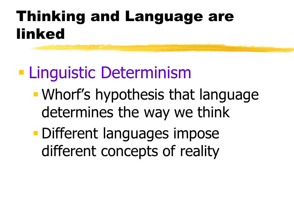Thinking and Language are linked