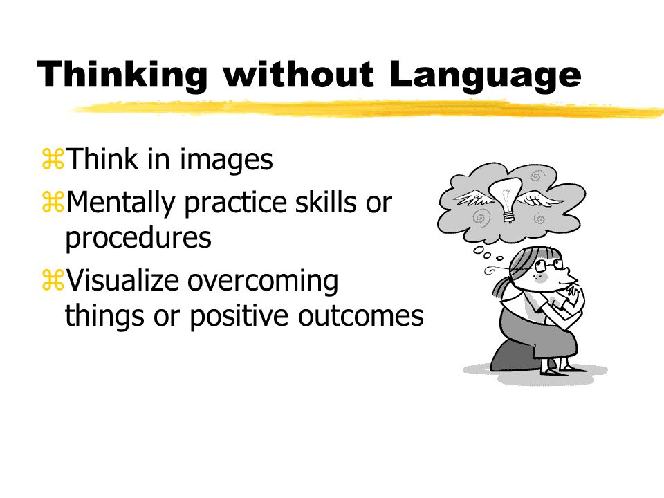 Thinking without Language