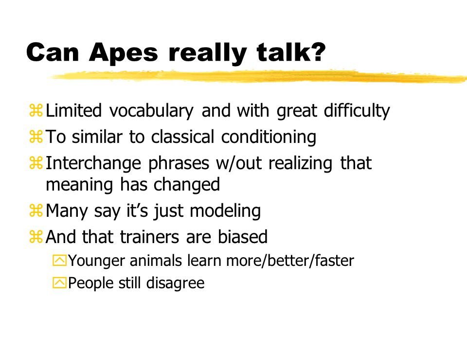 Can Apes really talk Limited vocabulary and with great difficulty