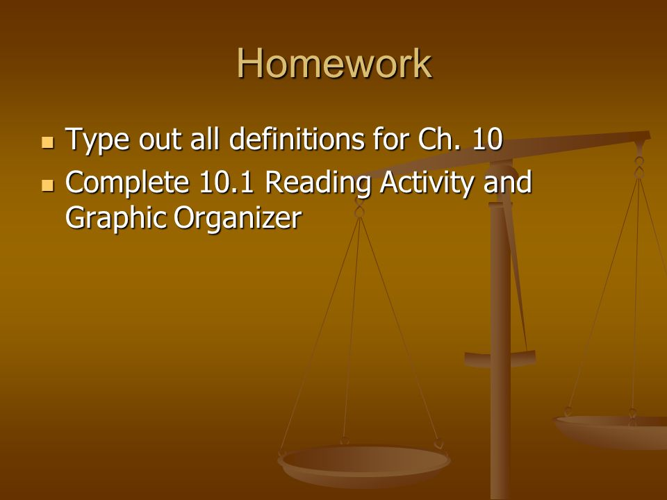 Homework Type out all definitions for Ch. 10