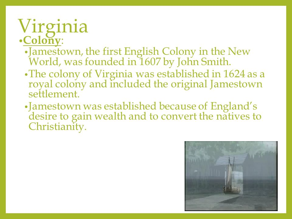 jamestown the first colony in the new world What was the virginia company of london the stockholders who financed  jamestown 9 what was the first permanent english settlement in north  america.