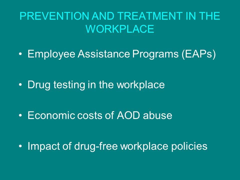 PREVENTION AND TREATMENT IN THE WORKPLACE