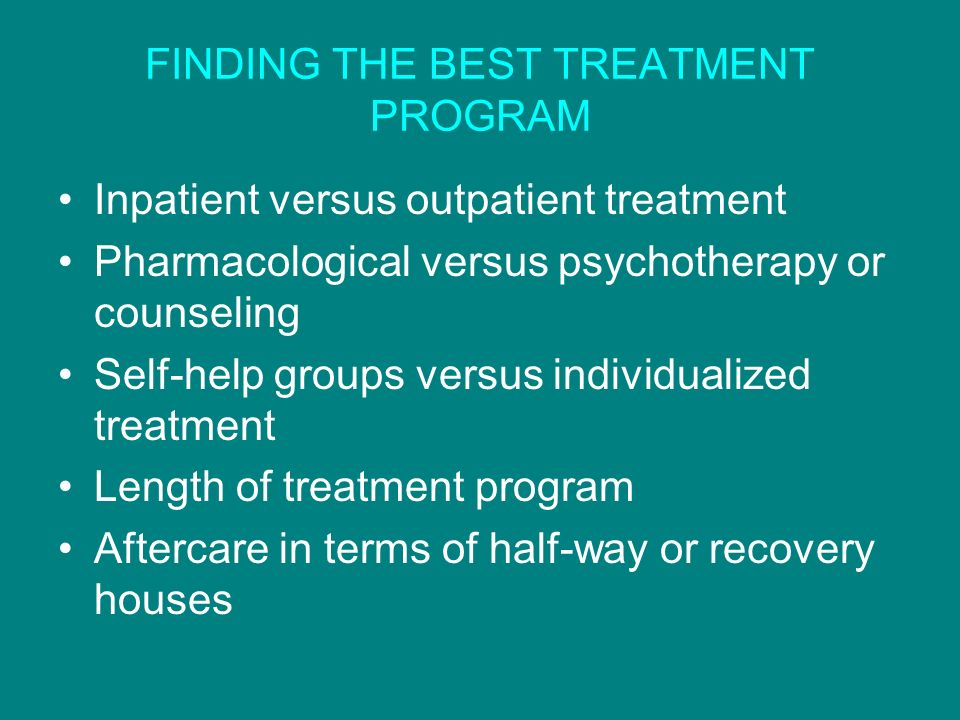 FINDING THE BEST TREATMENT PROGRAM
