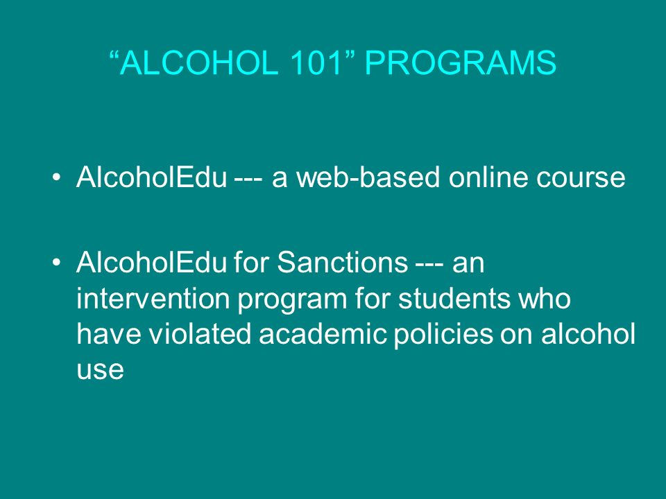 ALCOHOL 101 PROGRAMS AlcoholEdu --- a web-based online course