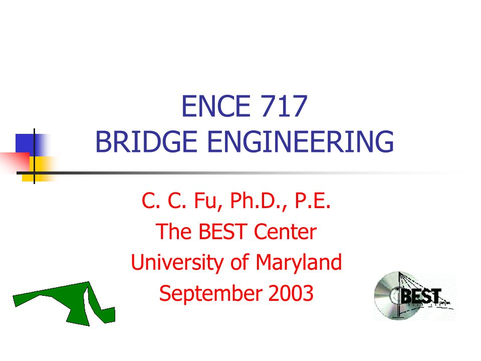 ENCE 717 BRIDGE ENGINEERING