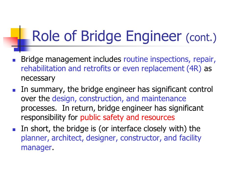 Role of Bridge Engineer (cont.)