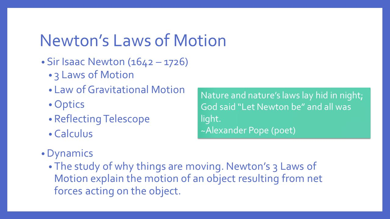 an analysis of newtons law of motion Newton's three laws of motion we experience each of sir isaac newton's laws everyday in a car, pushing a car, or even in a fight all of these laws have to do with.