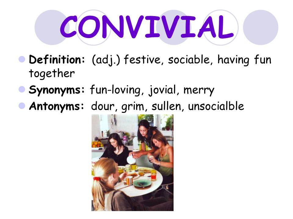 Captivating CONVIVIAL Definition: (adj.) Festive, Sociable, Having Fun Together