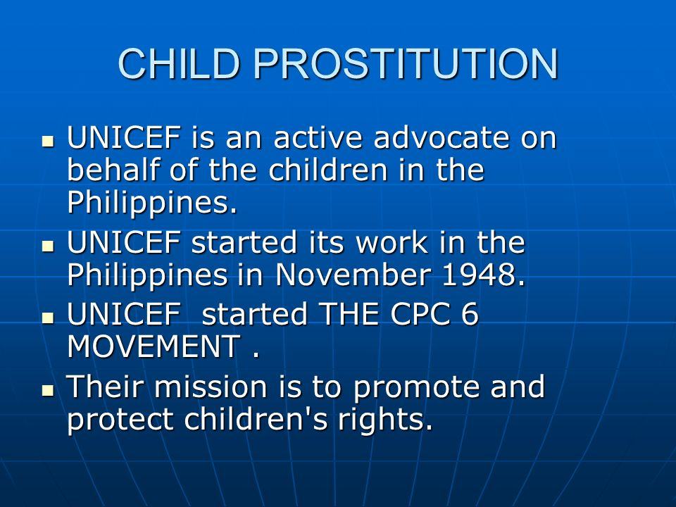 CHILD PROSTITUTION UNICEF is an active advocate on behalf of the children in the Philippines.