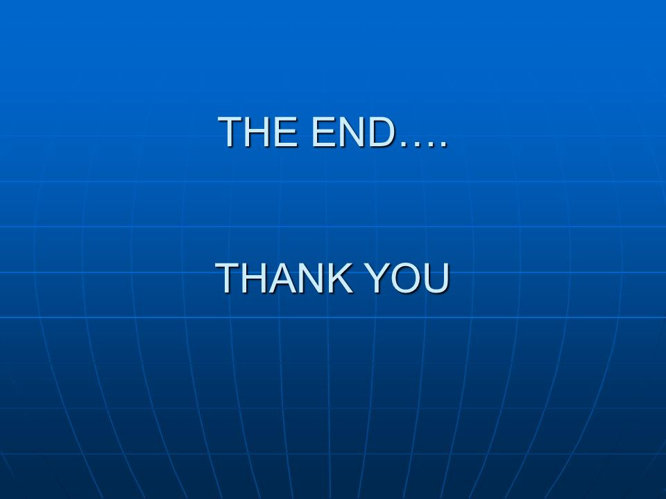 THE END…. THANK YOU